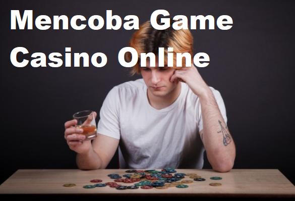 Mencoba Game Casino Online