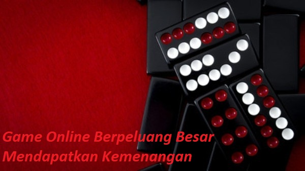 Game Online Berpeluang Besar Mendapatkan Kemenangan